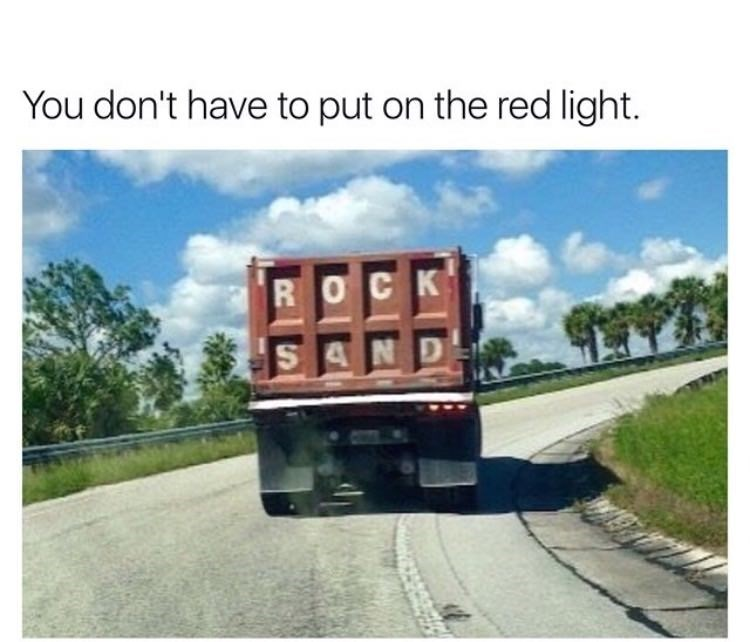 Transport - You don't have to put on the red light. R OCK S AND