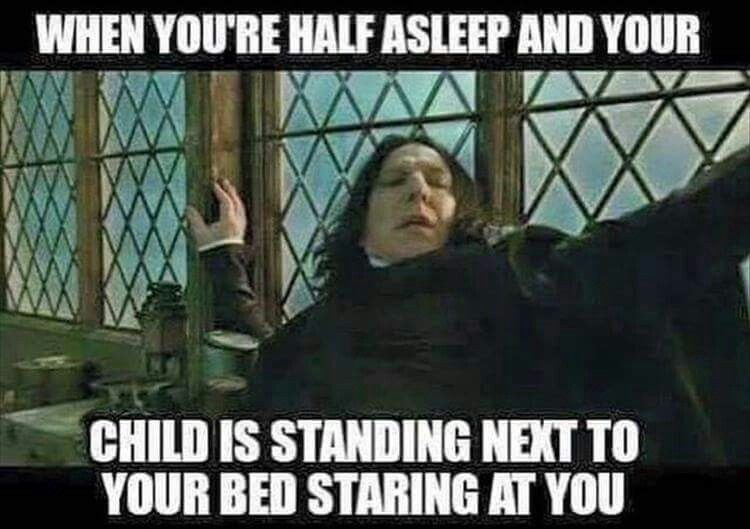 Photo caption - WHEN YOU'RE HALF ASLEEP AND YOUR CHILD IS STANDING NEXT TO YOUR BED STARING AT YOU