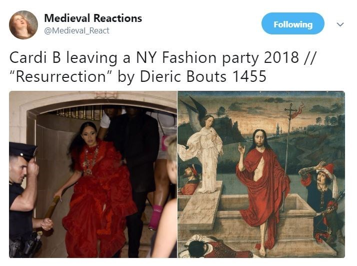 """Text - Medieval Reactions Following @Medieval React Cardi B leaving a NY Fashion party 2018 // """"Resurrection"""" by Dieric Bouts 1455"""