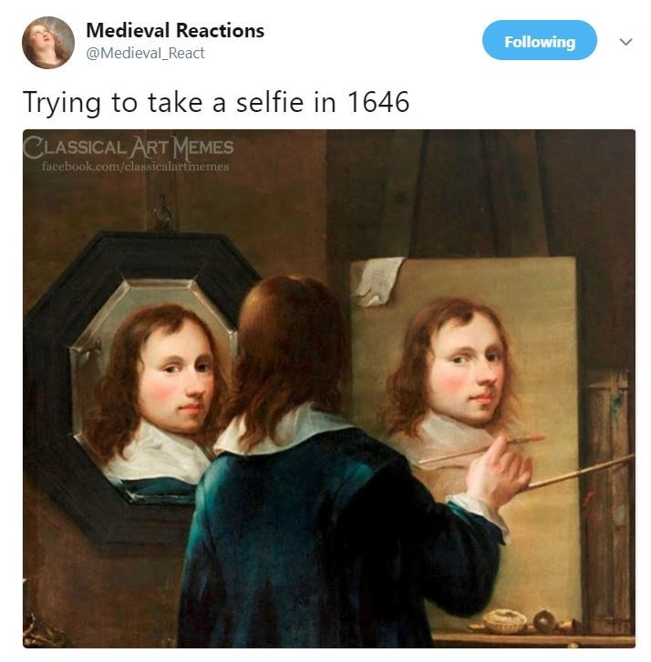 Photography - Medieval Reactions Following @Medieval_React Trying to take a selfie in 1646 CLASSICAL ART MEMES facebook.com/classicalartmemes МЕ