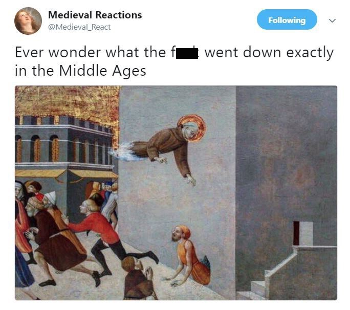 Text - Medieval Reactions Following @Medieval_React went down exactly Ever wonder what the in the Middle Ages