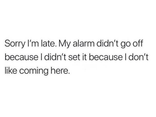 work meme about being purposely late for work