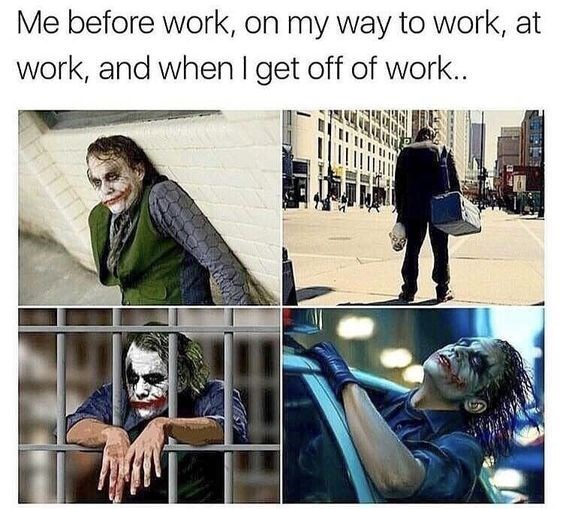 work meme about stages of a work day with Joker from The Dark Knight