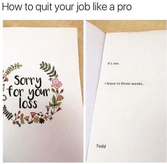 work meme about quitting your job with a sympathy card