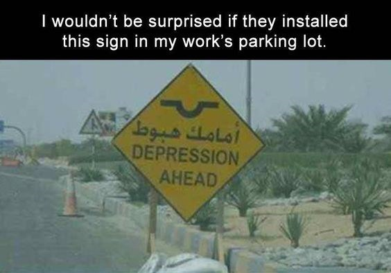 work meme with a road sign warning from depression