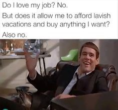 work meme about hating your job and not getting paid enough