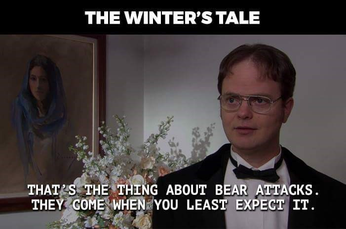 Facial expression - THE WINTER'S TALE THAT S THE THING ABOUT BEAR ATTACKS THEY GOME WHEN YOU LEAST EXPECT IT