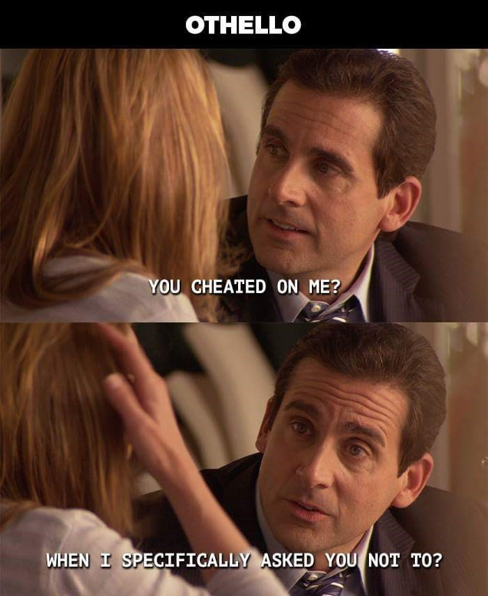 """'Othello' depicted as Michael Scott saying, """"You cheated on me? When I specifically asked you not to?"""""""
