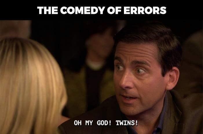 Photo caption - THE COMEDY OF ERRORS OH MY GOD! TWINS!