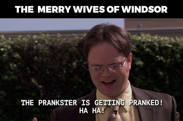 Photo caption - THE MERRY WIVES OF WINDSOR THE PRANKSTER IS GETTING PRANKED! НА НА!