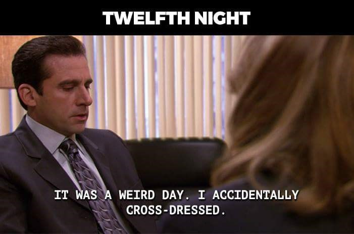 Photo caption - TWELFTH NIGHT IT WAS A WEIRD DAY. I ACCIDENTALLY CROSS-DRESSED