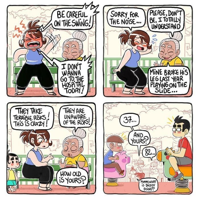 Cartoon - PLEASE, DON'T BE CAREFUL ON THESWING! SORRY FOR THE NOISE..BE, I TOTALLY UNDERSTAND DON'T WANNA Go TO THE HOSPITAL TODAY! MINE BROKE HIS LEG LAST YEAR PLAYING ON THE SUDE... THEY ARE UNAWARE OF THE RISKS! THEY TAKE TERRIBIE RISKS THIS iS CRAZY! 37... AND YOURS? HOW OLD i5 YOURS? MOMMY,WHAT is DADOY DOING?