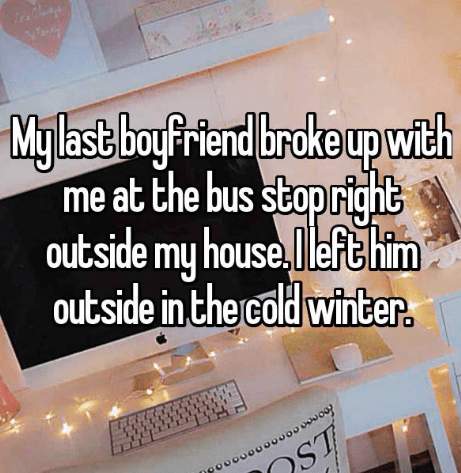Text - Mglast boyfriend brokeupwth me at the bus sbop rights outside my house.efthim outside in the cold winter. ST ngooooo0o00