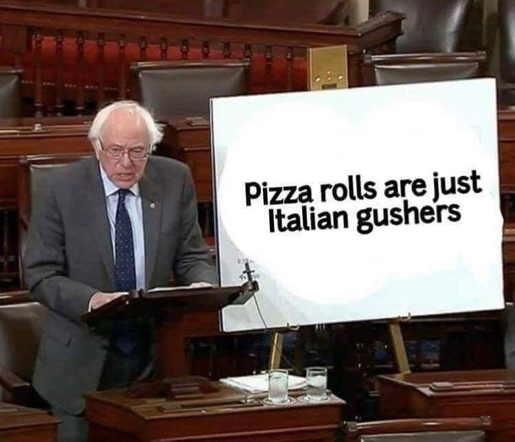 "Bernie Sanders talking next to a sign that reads, ""Pizza rolls are just Italian gushers"""
