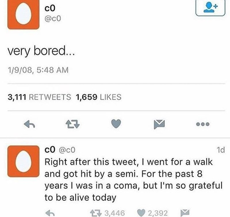 wholesome meme of a man who was in a coma for 8 years and tweeted right before that he was bored