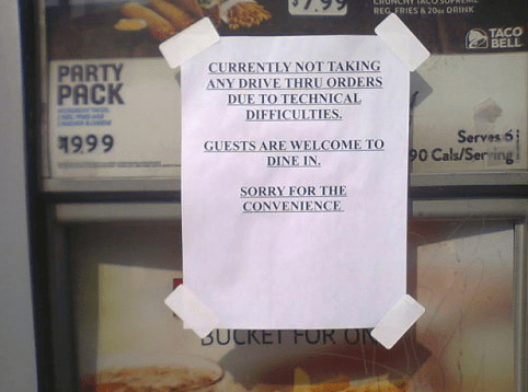 Text - REGERIES & 20as ORINK TACO BELL CURRENTLY NOT TAKING ANY DRIVE THRU ORDERS DUE TO TECHNICAL DIFFICULTIES PARTY PACK Serves 6 90 Cals/Serving GUESTS ARE WELCOME TO DINE IN SORRY FOR THE CONVENIENCE SUCKET FOR OR