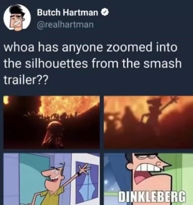 Cartoon - Butch Hartmano @realhartman whoa has anyone zoomed into the silhouettes from the smash trailer?? DINKLEBERG