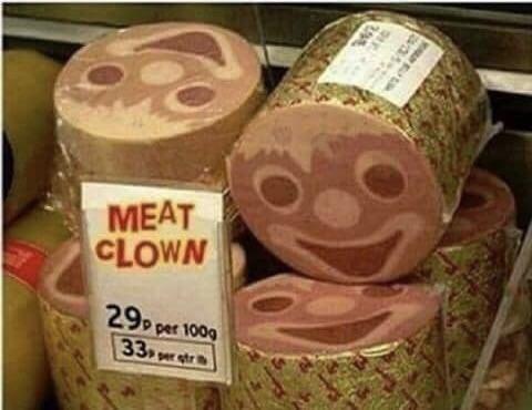 cursed_image - Food - MEAT CLOWN 29P per 1000 33 per gtr