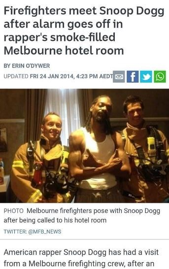 snoop dogg meme - Photo caption - Firefighters meet Snoop Dogg after alarm goes off in rapper's smoke-filled Melbourne hotel room BY ERIN O'DYWER UPDATED FRI 24 JAN 2014, 4:23 PM AEDT PHOTO Melbourne firefighters pose with Snoop Dogg after being called to his hotel room TWITTER: @MFB.NEWS American rapper Snoop Dogg has had a visit from a Melbourne firefighting crew, after an