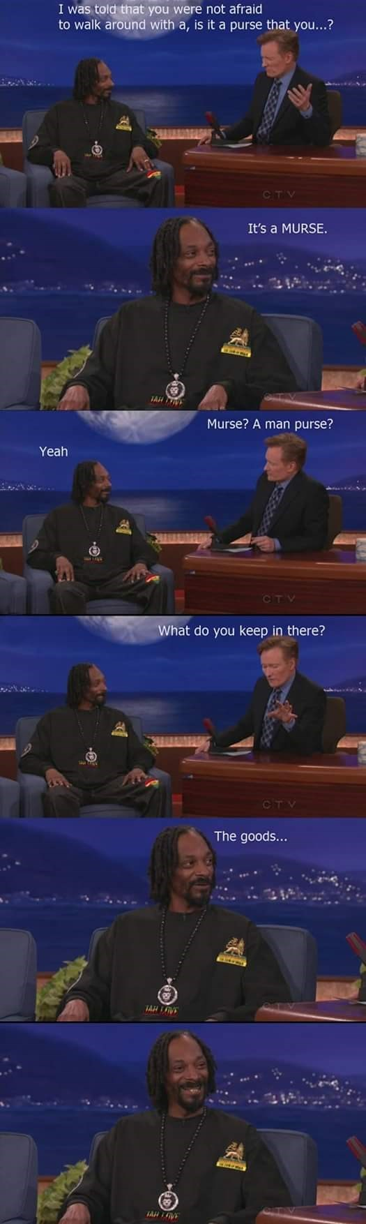 snoop dogg meme - News - I was told that you were not afraid to walk around with a, is it a purse that you...? CTV It's a MURSE. TAH Murse? A man purse? Yeah CTV What do you keep in there? CTV The goods... AH AH