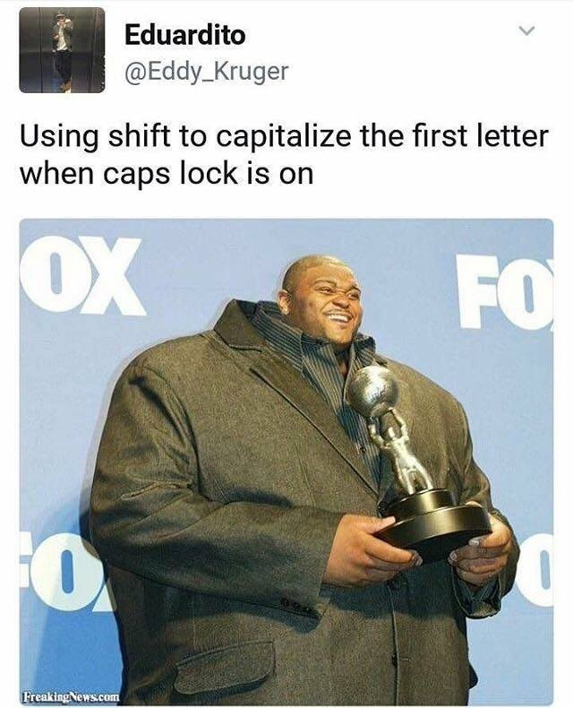 """Caption that reads, """"Using shift to capitalize the first letter when caps lock is on"""" above a photoshopped pic of a guy with a tiny head and normal-sized body"""""""