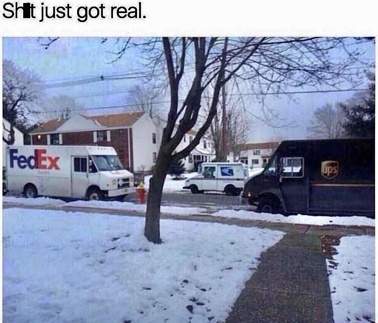Snow - SHt just got real. FedEx Ups