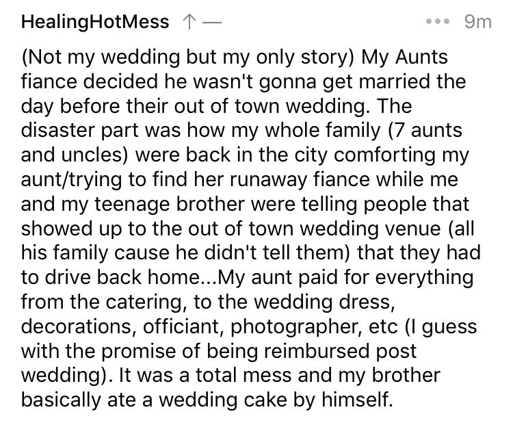 askreddit - Text - HealingHotMess 9m (Not my wedding but my only story) My Aunts fiance decided he wasn't gonna get married the day before their out of town wedding