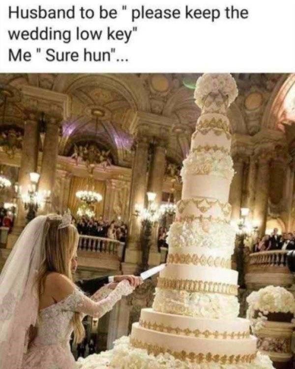 "Icing - Husband to be"" please keep the wedding low key"" Me "" Sure hun... Inoateoccoa"