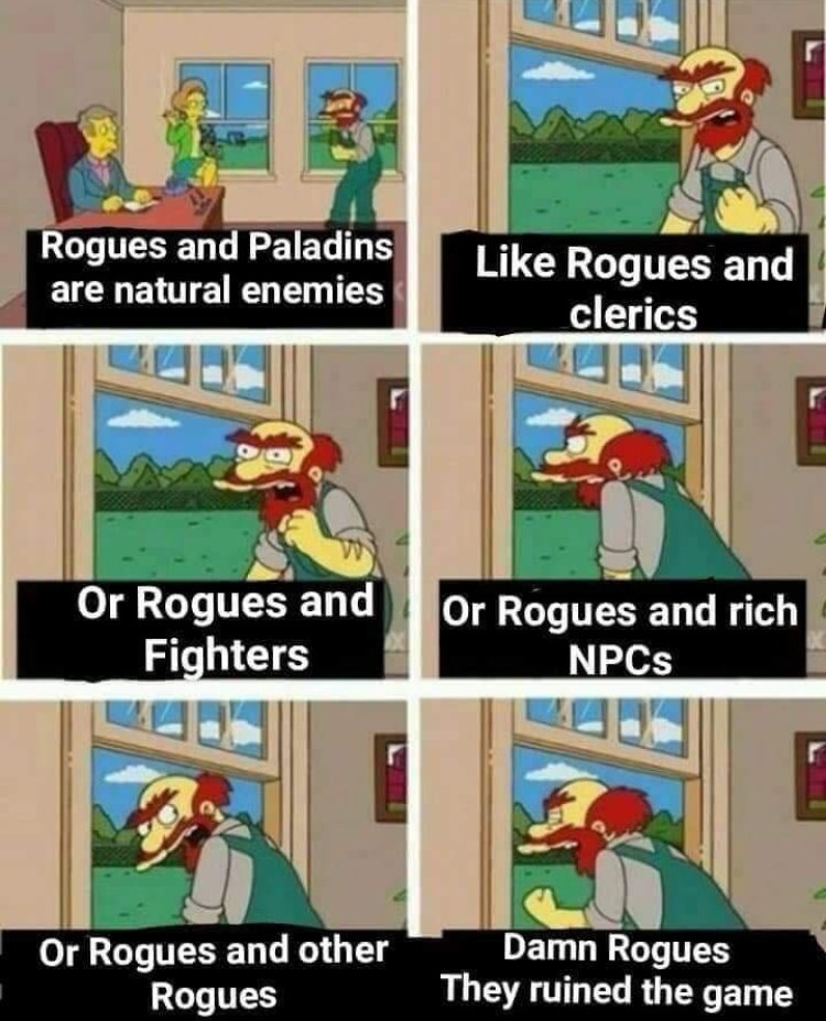 dungeons and dragons meme about everyone hating rogues with Groundskeeper Willie