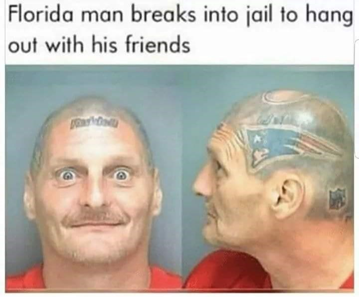 "Headline that reads, ""Florida man breaks into jail to hang out with his friends"""