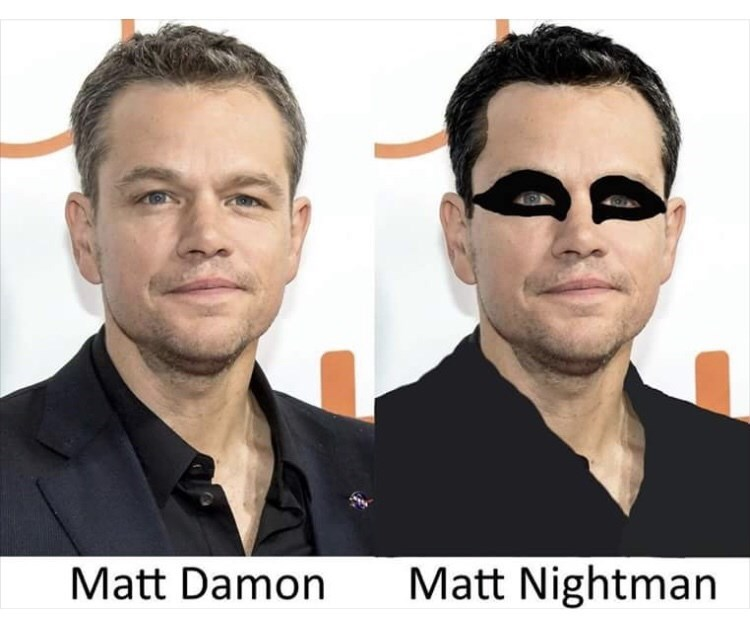 "Two pics of Matt Damon, one labeled ""Matt Damon"" and the other labeled ""Matt Nightman"""