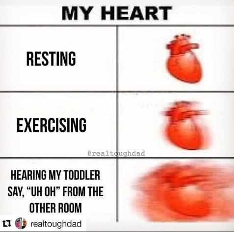 """my heart meme about parent hearing toddler say """"uh oh"""""""
