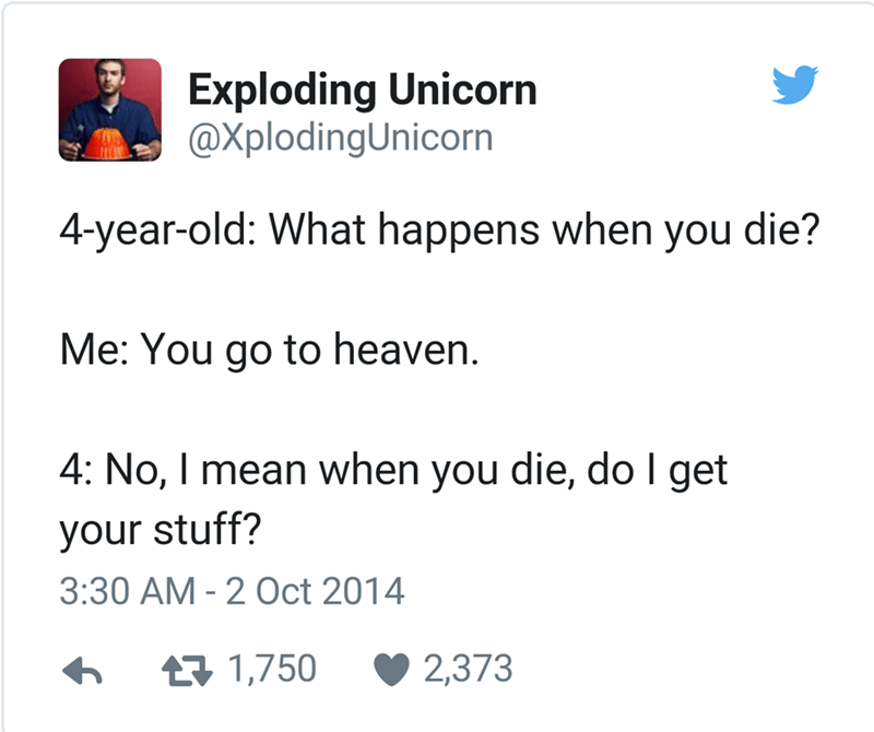 Tweet about child asking parent if they get their stuff when the parent dies