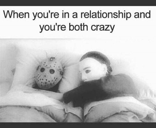 Text - When you're in a relationship and you're both crazy