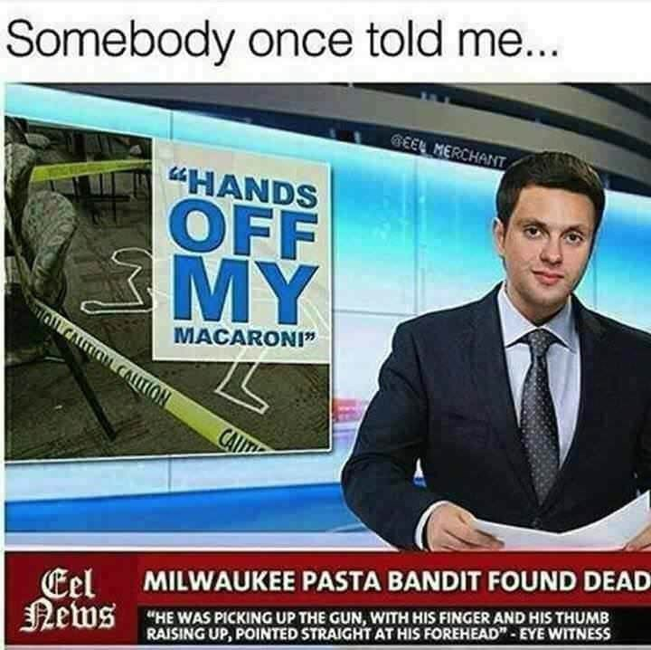 "Caption reads, ""Somebody once told me..."" above a fake headline about a pasta bandit that sounds similar to the lyrics of ""All Star"" by Smash Mouth"