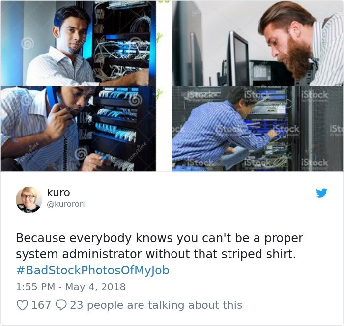 Product - m ISTGck iStock iStock Stock iSt ay ream/cime fstock istack IStock kuro @kurorori Because everybody knows you can't be a proper system administrator without that striped shirt. #BadStockPhotosOfMyJob 1:55 PM May 4, 2018 167 23 people are talking about this eomstime