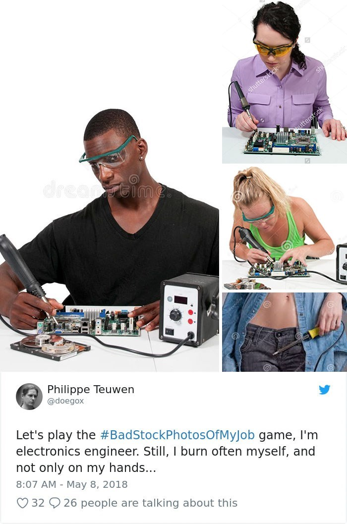 Games - shu shutterstock tterstock dreang eime Philippe Teuwen @doegox Let's play the #BadStockPhotosOfMyJob game, I'm electronics engineer. Still, I burn often myself, and not only on my hands... 8:07 AM May 8, 2018 32 26 people are talking about this