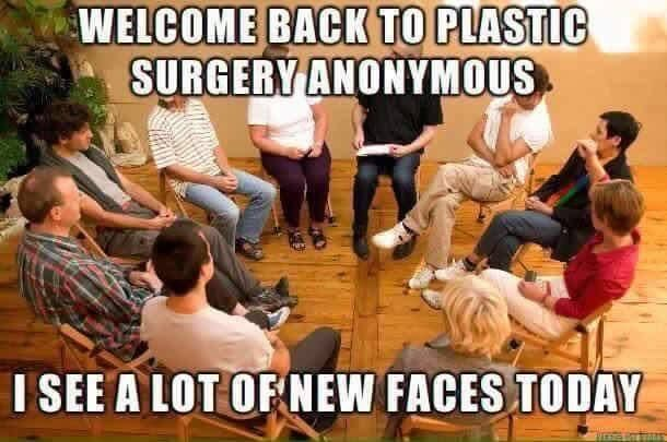 meme about plastic surgery anonymous meeting having a lot of new faces