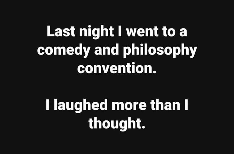 pun about laughing and thinking at comedy and philosophy convention