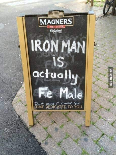 "pun about Iron Man being ""Fe Male"""