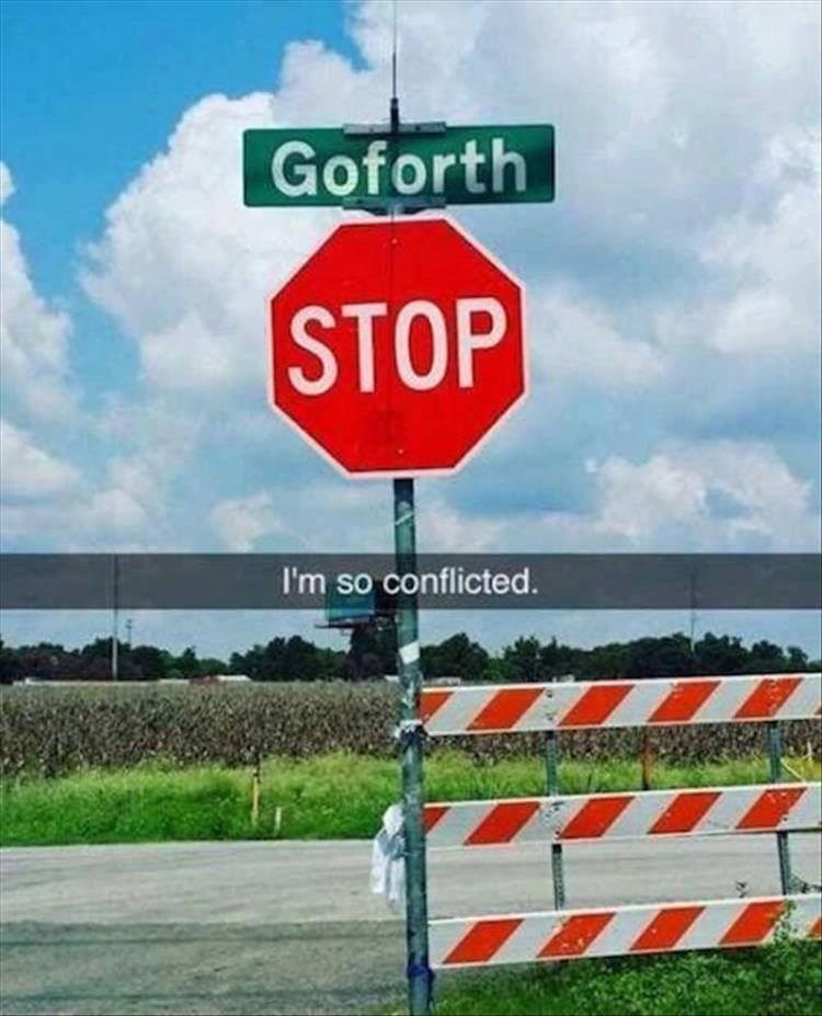 "pun about street named ""Goforth"" being read as ""go forth"" and conflicting with stop sign"