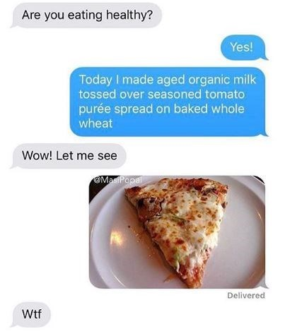 Text conversation where someone fools their friend into thinking they're eating healthy when they're really eating frozen pizza