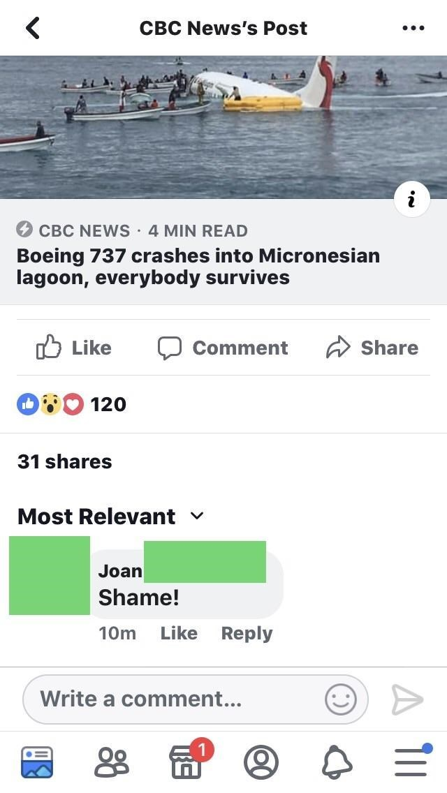 Text - CBC News's Post CBC NEWS 4 MIN READ Boeing 737 crashes into Micronesian lagoon, everybody survives Like Share Comment 120 31 shares Most Relevant Joan Shame! Like Reply 10m Write a comment... 08