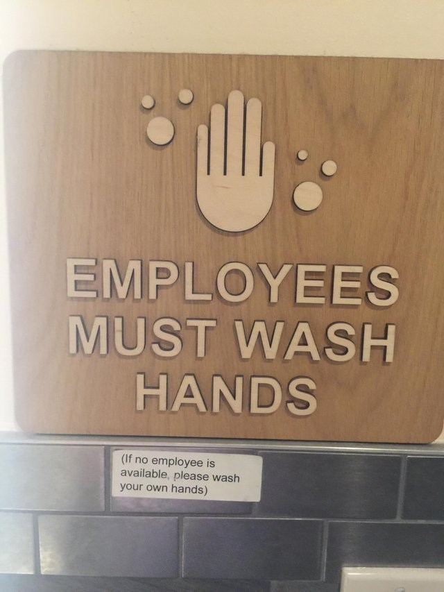funny sign - Text - EMPLOYEES MUST WASH HANDS (If no employee is available, please wash your own hands)