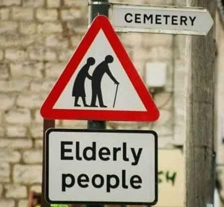 funny sign - Traffic sign - CEMETERY Elderly people