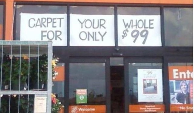 funny sign - Building - CARPET YOUR WHOLE FOR ONLY$99 Ent No Sm Welcome