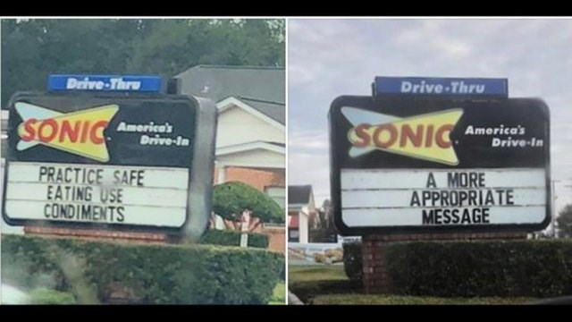 funny sign - Advertising - Drive-Thru Drive-Thru SONIC SONIC America's Drive-In America's Drive-In PRACTICE SAFE EATING USE CONDIMENTS A MORE APPROPRIATE MESSAGE