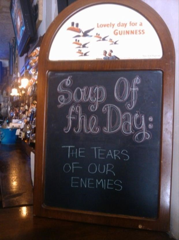 funny sign - Blackboard - Lovely day for a GUINNESS Scnp Of fhe Dage THE TEARS OF OUR ENEMIES