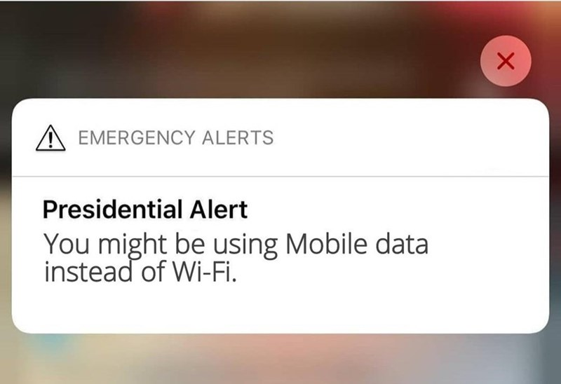 "Presidential alert text that reads, ""You might be using mobile data of WiFi"""