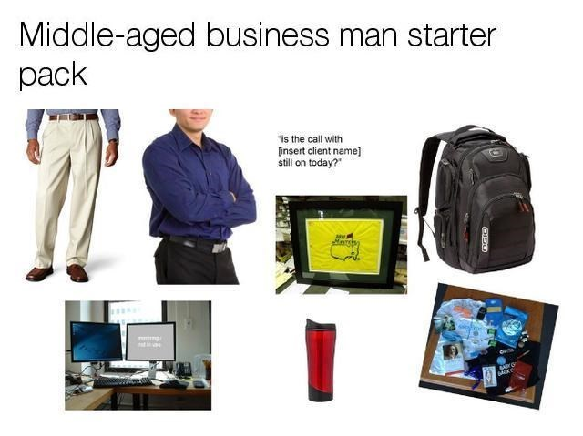 Product - Middle-aged business man starter pack is the call with insert client name] still on today? a t